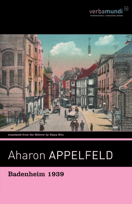 Badenheim 1939 - Appelfeld, Aharon, and Bilu, Dalya (Translated by)