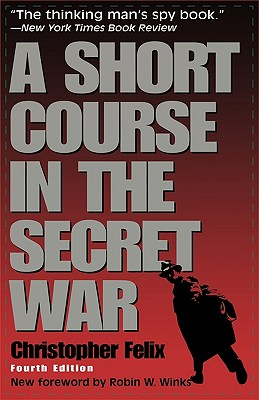 A Short Course in the Secret War - Felix, Christopher