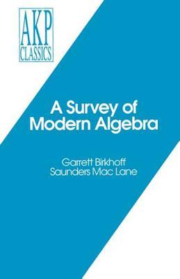 A Survey of Modern Algebra - Birkhoff, Garrett, and Lane, Saunders Mac