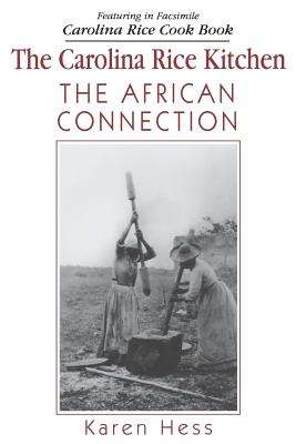 Carolina Rice Kitchen: The African Connection - Weir, Robert M, and Hess, Karen, Professor