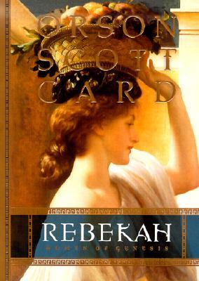 Rebekah: Women of Genesis - Card, Orson Scott