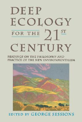 Deep Ecology for the Twenty-First Century - Sessions, George (Editor)