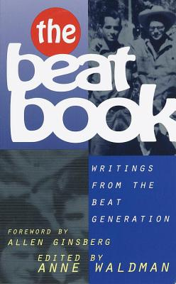 Beat Book - Waldman, Anne (Editor), and Ginsberg, Allen (Foreword by)