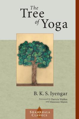 The Tree of Yoga - Iyengar, B K S, and Walden, Patricia (Foreword by)