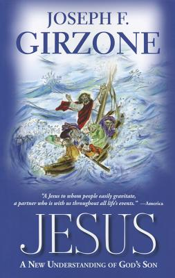 Jesus: A New Understanding of God's Son - Girzone, Joseph F