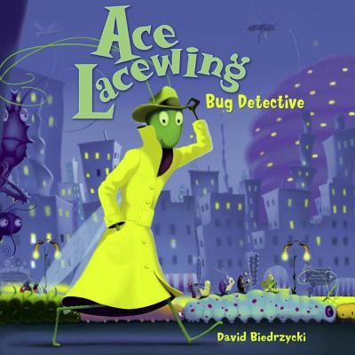 Ace Lacewing: Bug Detective - Biedrzycki, David