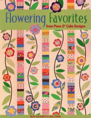 Flowering Favorites from Piece O' Cake D - Print on Demand Edition - Goldsmith, Becky, and Broom, Dave, and Jenkins, Linda