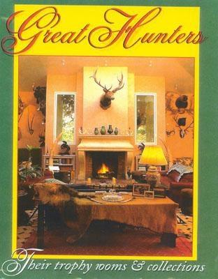 Great Hunters, Volume III: Their Trophy Rooms and Collections - Nicholson, Brian, and Edited by Safari Press, and Safari Press (Editor)