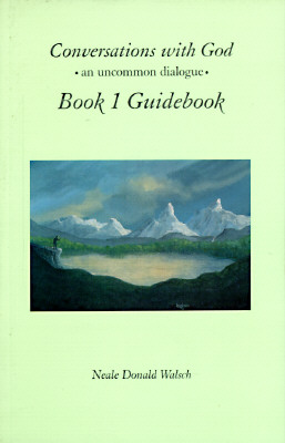 Conversations with God, Book 1 Guidebook: An Uncommon Dialogue - Walsch, Neale Donald