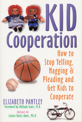 Kid Cooperation - Pantley, Elizabeth, and Sears, William, M.D (Foreword by), and Ames, Louise Bates (Introduction by)