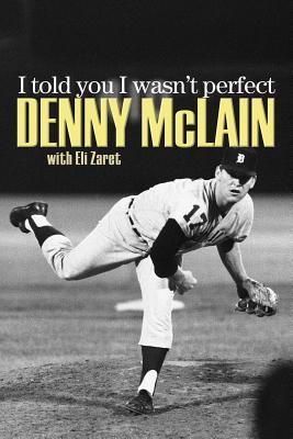 I Told You I Wasn't Perfect - McLain, Denny, and Zaret, Eli
