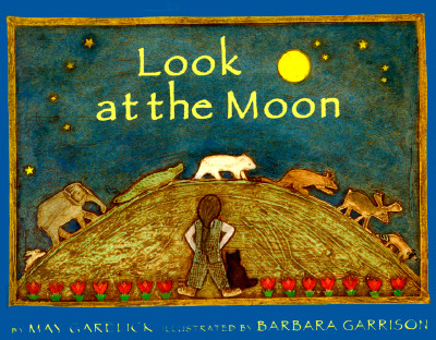 Look at the Moon - Garelick, May