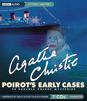Poirot's Early Cases: 18 Hercule Poirot Mysteries - Christie, Agatha, and Suchet, David (Read by), and Fraser, Hugh (Narrator)