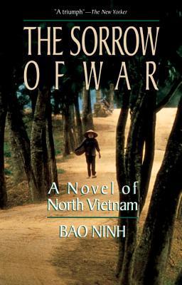 The Sorrow of War: A Novel of North Vietnam - Ninh, Bao, and Bao Ninh, and Palmos, Frank