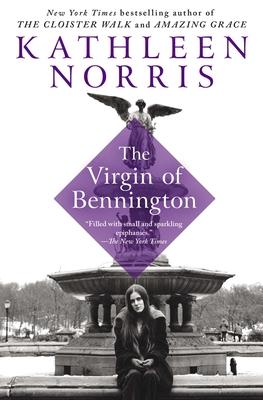 The Virgin of Bennington - Norris, Kathleen