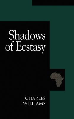 Shadows of Ecstasy - Williams, Charles, Reverend