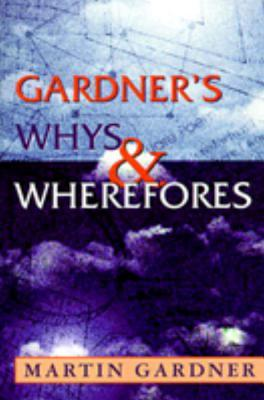 Gardner's Whys & Wherefores - Gardner, Martin