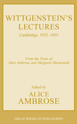 Wittgenstein's Lectures - Ambrose, Alice (Editor), and MacDonald, Margaret (Notes by), and Wittgenstein, Ludwig