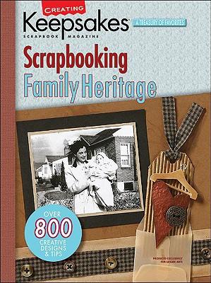 Scrapbooking Family Heritage - Creating Keepsakes Scrapbook Magazine (Creator)