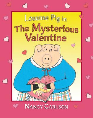 Louanne Pig in the Mysterious Valentine - Carlson, Nancy