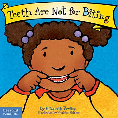 Teeth Are Not for Biting - Verdick, Elizabeth