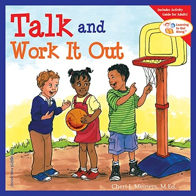 Talk and Work It Out - Meiners, Cheri J, M.Ed.