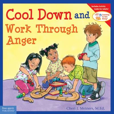 Cool Down and Work Through Anger - Meiners, Cheri J, M.Ed.