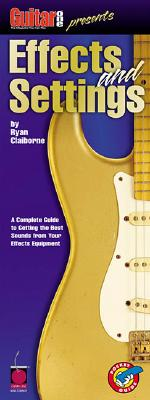 Guitar One Presents Effects and Settings - Claiborne, Ryan (Composer)
