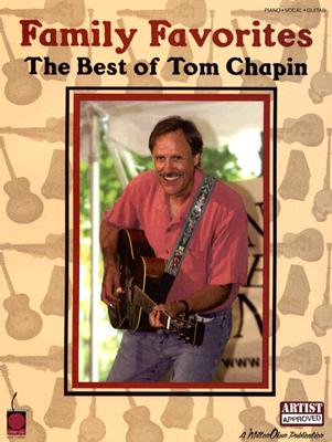 Family Favorites: The Best of Tom Chapin - Phillips, Mark (Editor), and Graham, Jim (Photographer), and Chapin, Bonnie (Photographer)