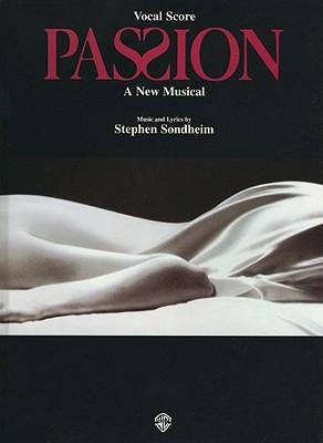 Passion: Vocal Score: A New Musical - Sondheim, Stephen (Composer)