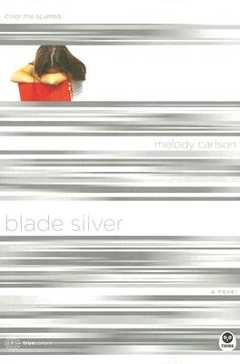 Blade Silver: Color Me Scarred - Carlson, Melody