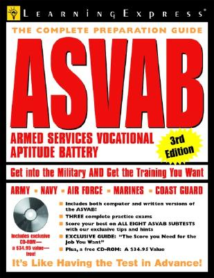 The Complete Preparation Guide ASVAB: Armed Services Vocational Aptitude Battery - Learning Express LLC (Creator)