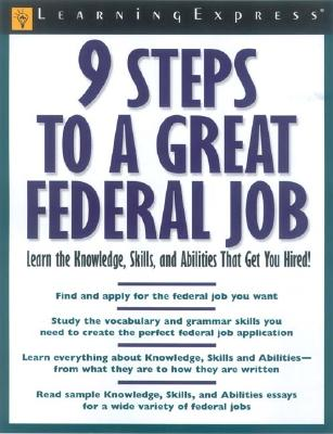 9 Steps to a Great Federal Job: Learn the Knowledge, Skills, and Abilities That Get You Hired! - Reed, C Roebuck, and Brainerd, Lee Wherry