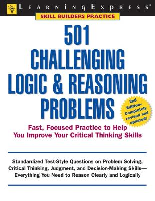 501 Challenging Logic and Reasoning Problems - Learning Express LLC (Creator)