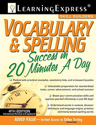 Vocabulary & Spelling Success in 20 Minutes a Day - Learning Express LLC