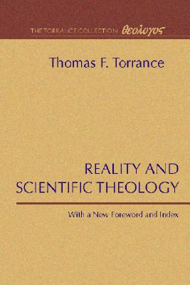 Reality and Scientific Theology - Torrance, Thomas F