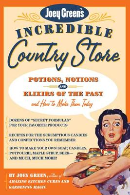 Joey Green's Incredible Country Store - Green, Joey