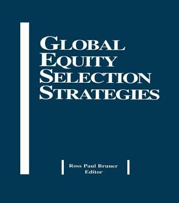 Global Equity Selection Strategies - Bruner, Ross Paul (Editor)