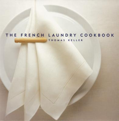 The French Laundry Cookbook - Keller, Thomas