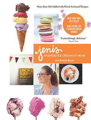 Jeni's Splendid Ice Creams at Home - Bauer, Jeni Britton