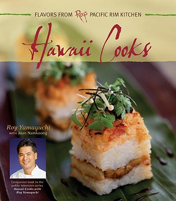 Hawaii Cooks: Recipes from Roy's Pacific Rim Kitchen - Yamaguchi, Roy, and Namkoong, Joan, and Caruso, Maren (Photographer)