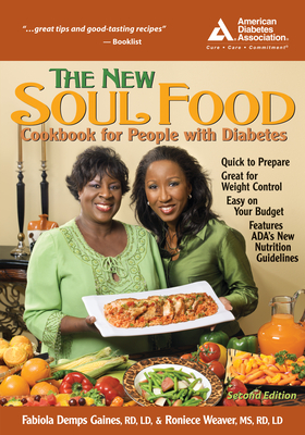 The New Soul Food Cookbook for People with Diabetes - Gaines, Fabiola Demps, RD, LD, and Weaver, Roniece A