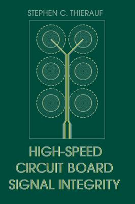 High-Speed Circuit Board Signal Integrity - Thierauf, Stephen C