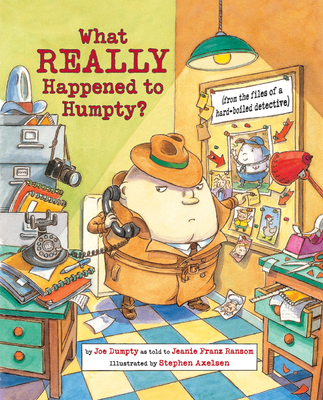 What Really Happened to Humpty?: (From the Files of a Hard-Boiled Detective) - Ransom, Jeanie Franz