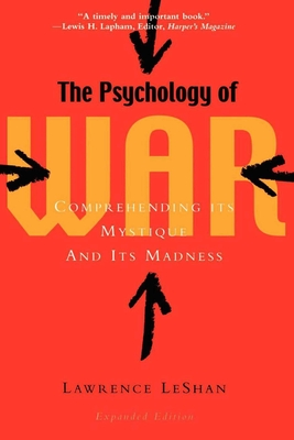 The Psychology of War: Comprehending Its Mystique and Its Madness - Leshan, Lawrence L, and Crawford, Tad (Foreword by), and Allworth Press