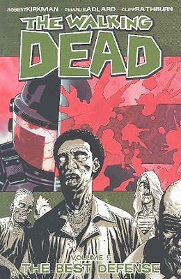 The Walking Dead: Best Defense v. 5 - Kirkman, Robert