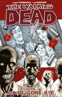 The Walking Dead Volume 1: Days Gone Bye - Kirkman, Robert (Illustrator), and Moore, Tony (Illustrator)