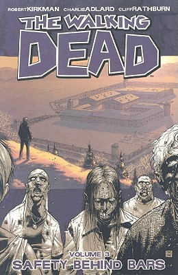 The Walking Dead: Safety Behind Bars v. 3 - Kirkman, Robert, and Adlard, Charlie (Artist)