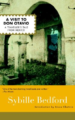 A Visit to Don Otavio - Bedford, Sybille, and Chatwin, Bruce (Introduction by)
