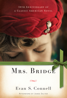 Mrs. Bridge - Connell, Evan, and Salter, James (Afterword by)